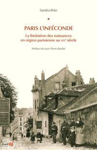 Paris l'inféconde : la limitation des naissances en région parisienne au XIXe siècle