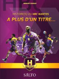 A plus d'un titre... : histoire(s) du HBC Nantes