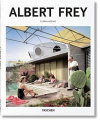 Albert Frey : 1903-1998 : a living architecture of the desert