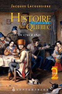 Histoire populaire du Québec. Volume 2, De 1791 à 1841