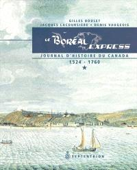 Le Boréal Express. Volume 1, Journal d'histoire du Canada, 1524-1760