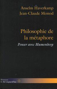 Philosophie de la métaphore : penser avec Blumenberg