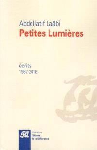 Petites lumières : écrits, 1982-2016