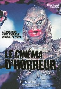 Le cinéma d'horreur : les meilleurs films d'horreur de tous les temps