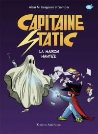 Capitaine Static. Volume 9, La maison hantée