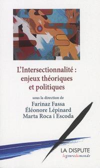 Intersectionnalité : enjeux théoriques et politiques