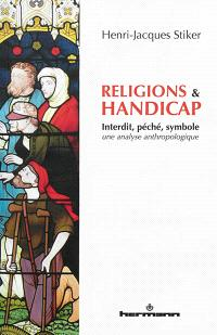 Religions & handicap : interdit, péché, symbole : une analyse anthropologique