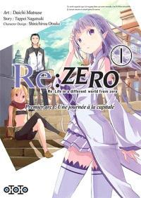Re:Zero : Re:Life in a different world from zero : premier arc, une journée à la capitale. Volume 1