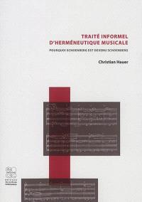 Traité informel d'herméneutique musicale : pourquoi Schoenberg est devenu Schoenberg