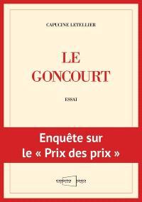 Le Goncourt : enquête sur le prix des prix : essai