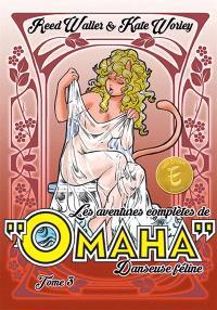 Les aventures complètes de Omaha, danseuse féline. Volume 3