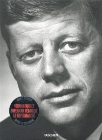 John F. Kennedy : Superman débarque au supermarché : le portrait impertinent d'une campagne électorale