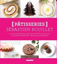 Pâtisseries : 50 gourmandises et pâtisseries à faire chez vous : 4 niveaux de difficulté, des pas à pas illustrés