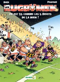Les rugbymen. Volume 15, On est 15 comme les 5 doigts de la main !
