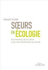Soeurs en écologie : des femmes, de la nature et du réenchantement du monde