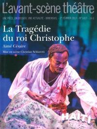 Avant-scène théâtre (L'). n° 1417, La tragédie du roi Christophe