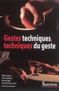 Gestes techniques, techniques du geste : approches pluridisciplinaires