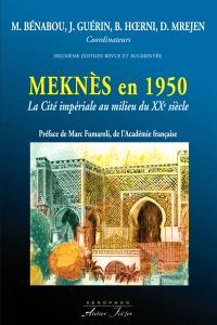 Meknès en 1950 : la cité impériale au milieu du XXe siècle