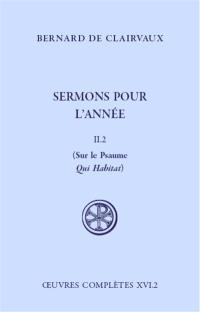 Oeuvres complètes, Volume 16-2, Sermons pour l'année. Volume 2-2, Sur le psaume Qui habitat