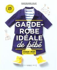 Garde-robe idéale de bébé : cousue main, de 3 mois à 3 ans