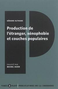 Production de l'étranger, xénophobie et couches populaires