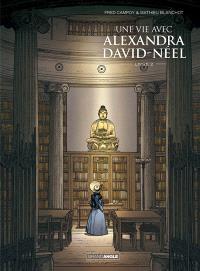 Une vie avec Alexandra David-Néel. Volume 2