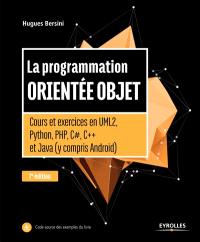 La programmation orientée objet : cours et exercices en UML 2, Python, PHP, C#, C++ et Java (y compris Android)