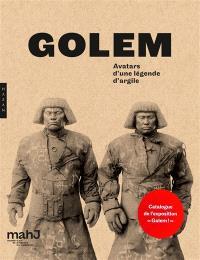 Golem : avatars d'une légende d'argile
