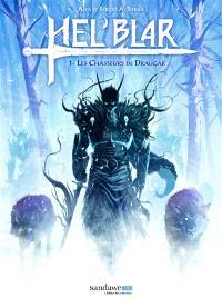 Hel'Blar. Volume 1, Les chasseurs de Draugar