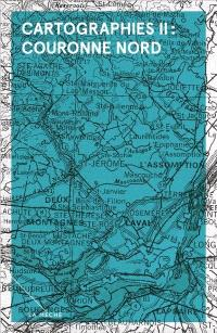 Cartographies II, Couronne nord