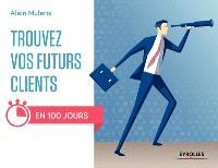 Trouvez vos futurs clients en 100 jours