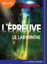 L'épreuve. Volume 1, Le labyrinthe