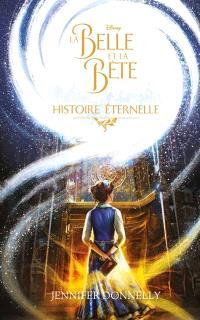 La Belle et la Bête : histoire éternelle