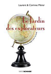 Le jardin des explorateurs : graines de voyages autour du monde