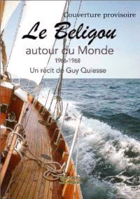 Le Beligou autour du monde : 1966-1968