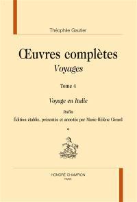 Oeuvres complètes, Section IV : voyages. Volume 4, Voyage en Italie