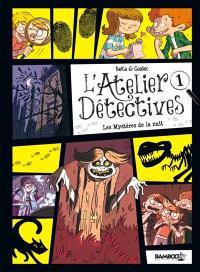L'atelier détectives. Volume 1, Les mystères de la nuit