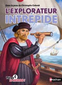 L'explorateur intrépide : dans la peau de Christophe Colomb