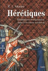 Hérétiques : résistances et répression dans l'Occident médiéval