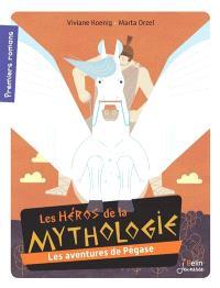 Les héros de la mythologie, Les aventures de Pégase