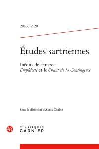 Etudes sartriennes. n° 20, Inédits de jeunesse : Empédocle et Le chant de la contingence
