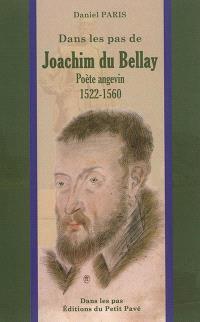 Joachim du Bellay : poète angevin, 1522-1560