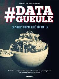 #Data gueule : 38 sujets d'actualité décryptés