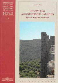 Les Grecs face aux catastrophes naturelles : savoirs, histoire, mémoire