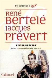 Editer Prévert : lettres et archives éditoriales, 1946-1973