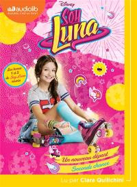 Soy Luna, Un nouveau départ. Seconde chance