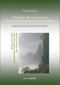 Musique de zen en zen : vivre la voie de l'instant avec les poèmes de Dôgen