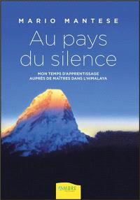 Au pays du silence : mon temps d'apprentissage auprès de maîtres dans l'Himalaya