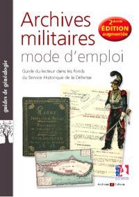Archives militaires, mode d'emploi : guide du lecteur dans les fonds du Service historique de la Défense