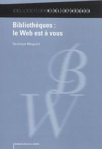 Bibliothèques : le web est à vous
